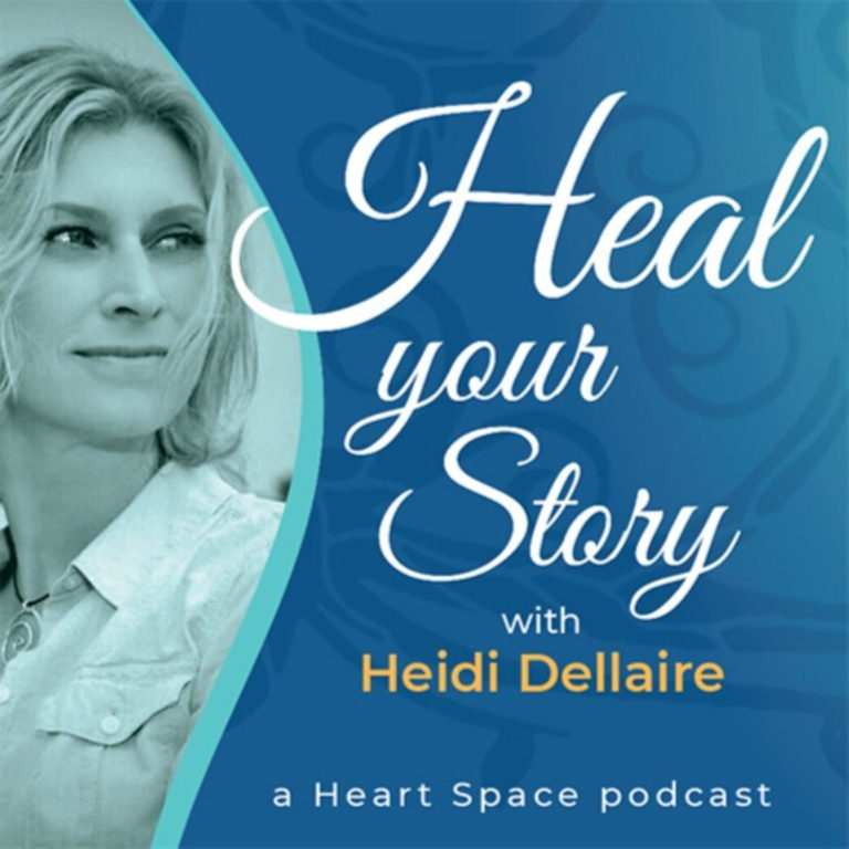 Heal Your Story with Heidi Dellaire